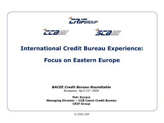 International Credit Bureau Experience: Focus on Eastern Europe