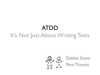 ATDD  It's Not Just About Writing Tests