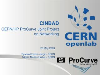 CINBAD CERN/HP  ProCurve  Joint Project on Networking