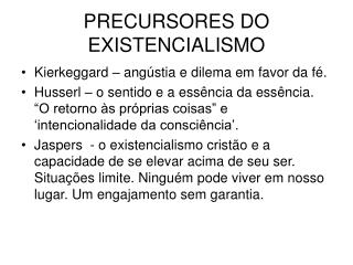 PRECURSORES DO EXISTENCIALISMO