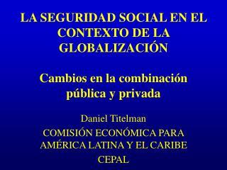 Daniel Titelman COMISIÓN ECONÓMICA PARA AMÉRICA LATINA Y EL CARIBE CEPAL