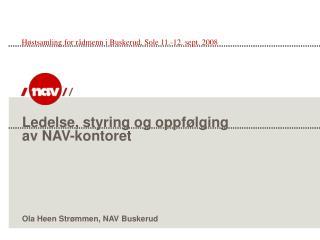 Ledelse, styring og oppf�lging  av NAV-kontoret Ola Heen Str�mmen, NAV Buskerud