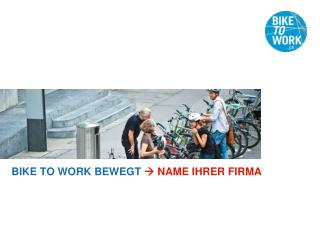 BIKE TO WORK  BEWEGT    NAME IHRER FIRMA