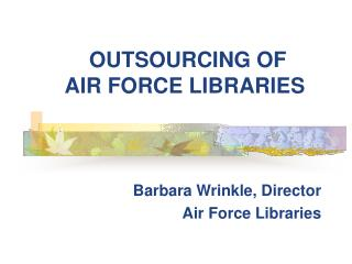 OUTSOURCING OF  AIR FORCE LIBRARIES