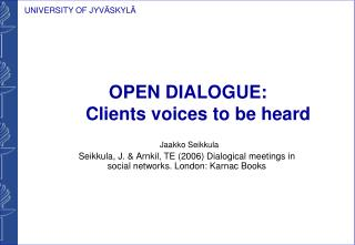 OPEN DIALOGUE:      Clients voices to be heard