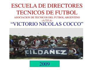 ESCUELA DE DIRECTORES TECNICOS DE FUTBOL ASOCIACION DE TECNICOS DEL FUTBOL ARGENTINO (A.T.F.A)