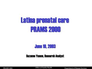 Latina prenatal care  PRAMS 2000