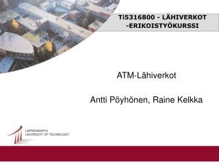 Ti5316800 - LÄHIVERKOT -ERIKOISTYÖKURSSI