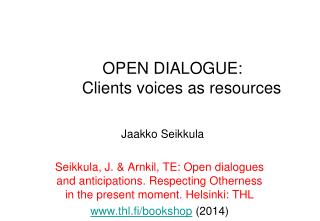 OPEN DIALOGUE:      Clients voices as resources