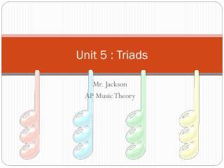 Unit 5 : Triads