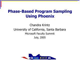 Phase-Based Program Sampling Using Phoenix