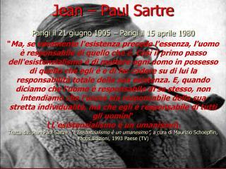 L'esistenzialismo di Sartre: I contenuti e la sua collocazione nella storia della filosofia