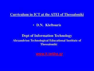 Curriculum in ICT at the ATEI of Thessaloniki D.N.  Kleftouris Dept of Information Technology