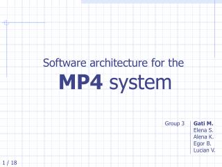 Software architecture for the  MP4  system