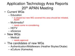 Application Technology Area Reports 20 th  APAN Meeting