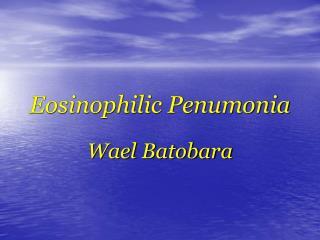 Eosinophilic Penumonia