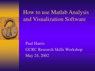 How to use Matlab Analysis and Visualization Software