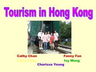 Cathy Chan                         Fanny Fan Tinny Pang Ivy Wong           Charissa Yeung