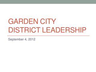 Garden City  District  Leadership