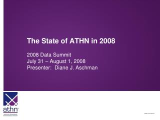 The State of ATHN in 2008