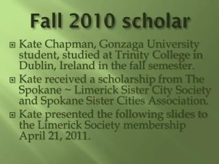 Fall 2010 scholar