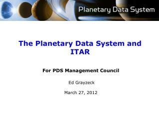 The Planetary Data System and ITAR