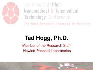 Tad Hogg, Ph.D.