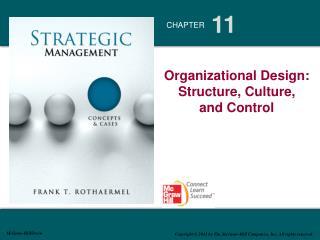 Organizational Design : Structure, Culture ,             and Control