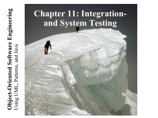 Chapter 11: Integration- and System Testing