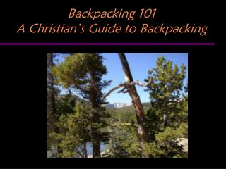 Backpacking 101 A Christian's Guide to Backpacking