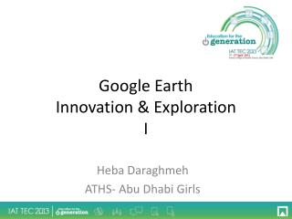 Google Earth Innovation & Exploration I