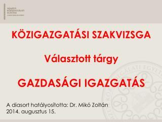 A diasort hatályosította: Dr. Mikó Zoltán 2014.  a ugusztus 15.