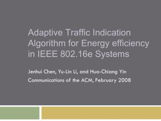 Adaptive Traffic Indication Algorithm for Energy efficiency in IEEE 802.16e Systems