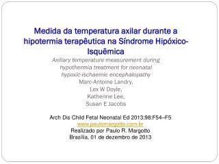 Arch Dis Child Fetal Neonatal Ed 2013;98:F54–F5 paulomargotto.br