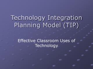 Technology Integration Planning Model TIP