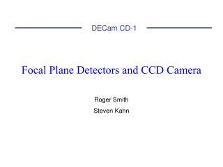 Focal Plane Detectors and CCD Camera
