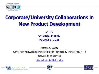 Corporate/University Collaborations In New Product Development ATIA  Orlando, Florida