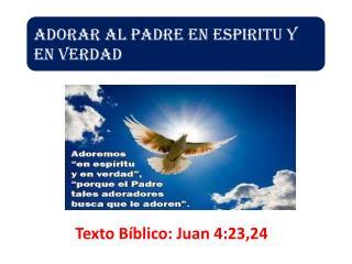Texto Bíblico: Juan 4:23,24