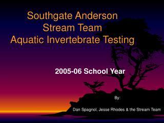 Southgate Anderson  Stream Team  Aquatic Invertebrate Testing