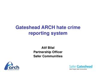 Gateshead ARCH hate crime reporting system