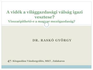 A vidék a világgazdasági válság igazi vesztese ?  Visszaépíthető-e a magyar mezőgazdaság?