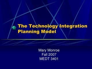 The Technology Integration Planning Model