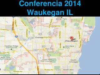 Conferencia 2014 Waukegan IL