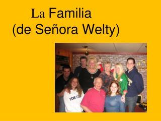 La  Familia     (de Señora Welty)