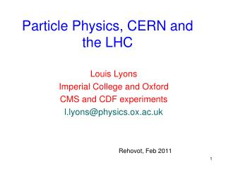 Particle Physics, CERN and the LHC