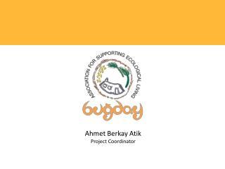 Ahmet Berkay Atik Project Coordinator