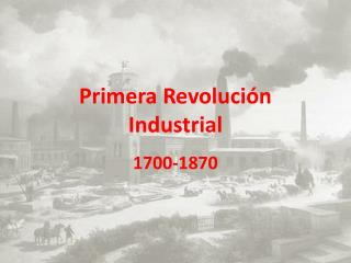 Primera Re voluci�n  Industrial