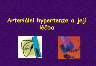 Arteriální hypertenze a její léčba