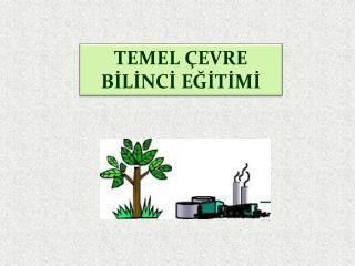 TEMEL ÇEVRE BİLİNCİ EĞİTİMİ