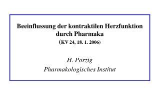 Beeinflussung der kontraktilen Herzfunktion durch Pharmaka ( KV 24, 18. 1. 2006)